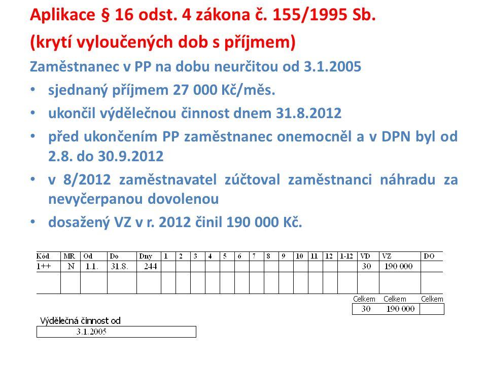Aplikace § 16 odst.4 zákona č. 155/1995 Sb.