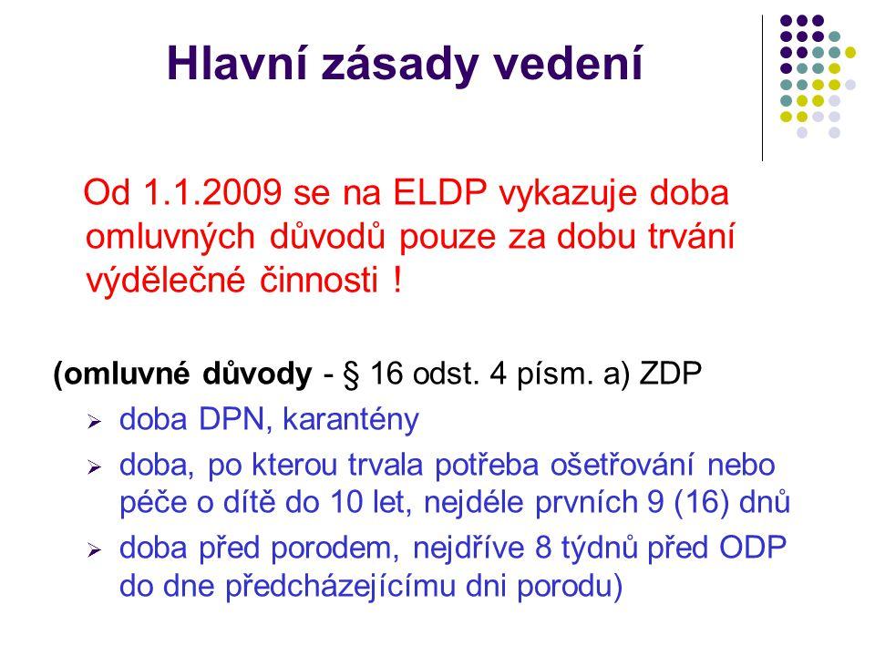 Hlavní zásady vedení Od 1.1.2009 se na ELDP vykazuje doba omluvných důvodů pouze za dobu trvání výdělečné činnosti .