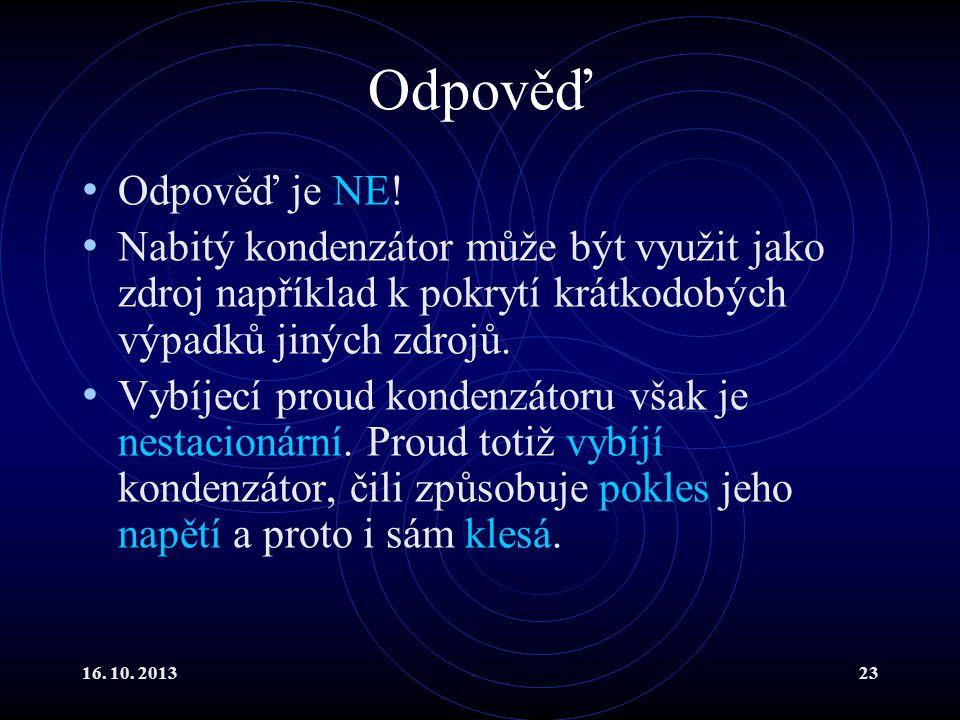 16.10. 201323 Odpověď Odpověď je NE.