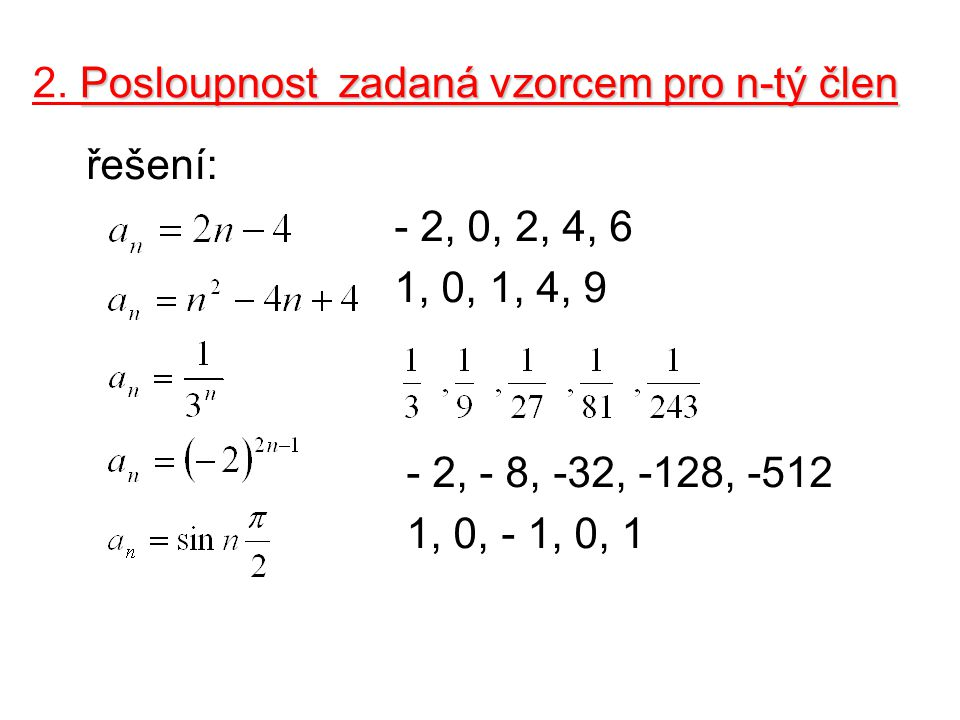 Posloupnost zadaná vzorcem pro n-tý člen 2.