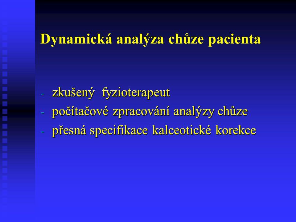 Dynamická analýza chůze pacienta - zkušený fyzioterapeut - počítačové zpracování analýzy chůze - přesná specifikace kalceotické korekce
