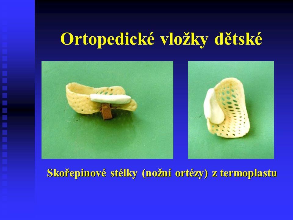 Ortopedické vložky dětské Skořepinové stélky (nožní ortézy) z termoplastu