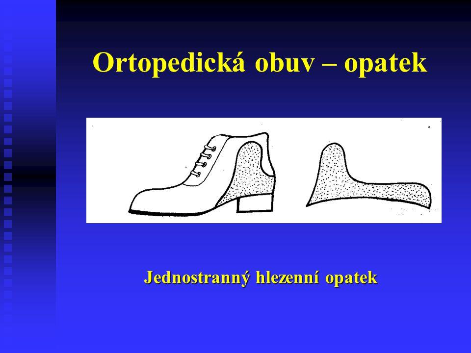 Ortopedická obuv – opatek Jednostranný hlezenní opatek