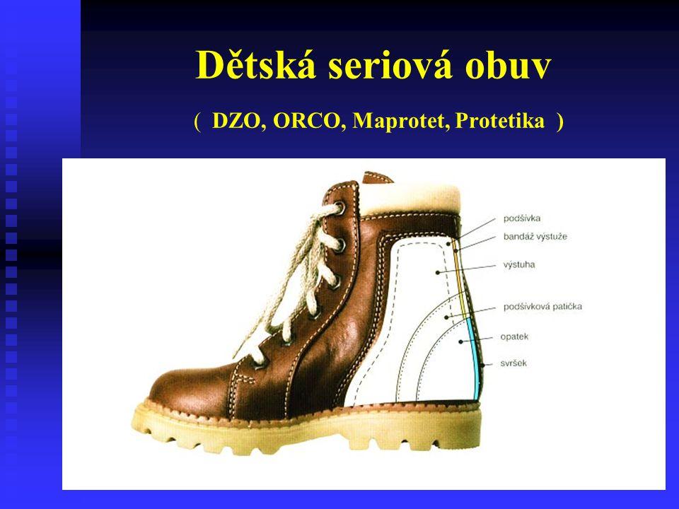 Dětská seriová obuv ( DZO, ORCO, Maprotet, Protetika )