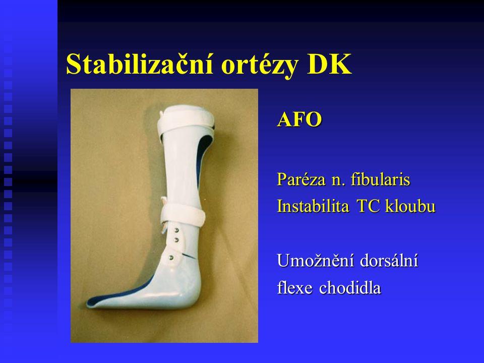 Stabilizační ortézy DK AFO Paréza n. fibularis Instabilita TC kloubu Umožnění dorsální flexe chodidla