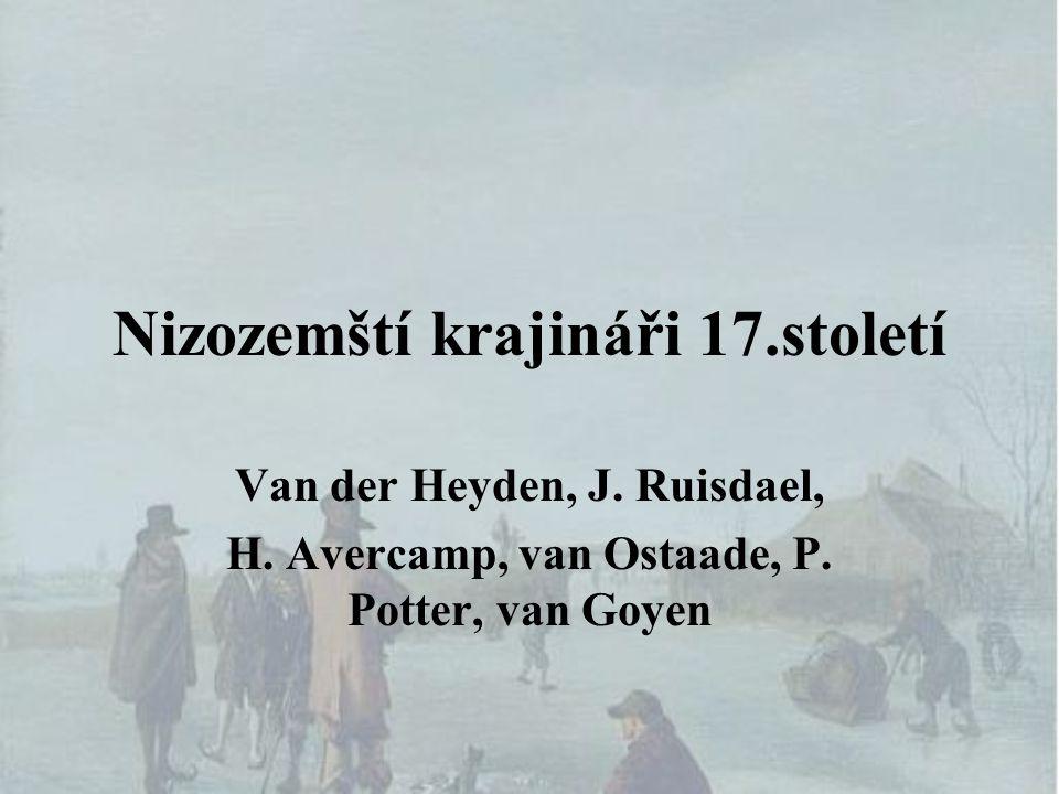 Nizozemští krajináři 17.století Van der Heyden, J.