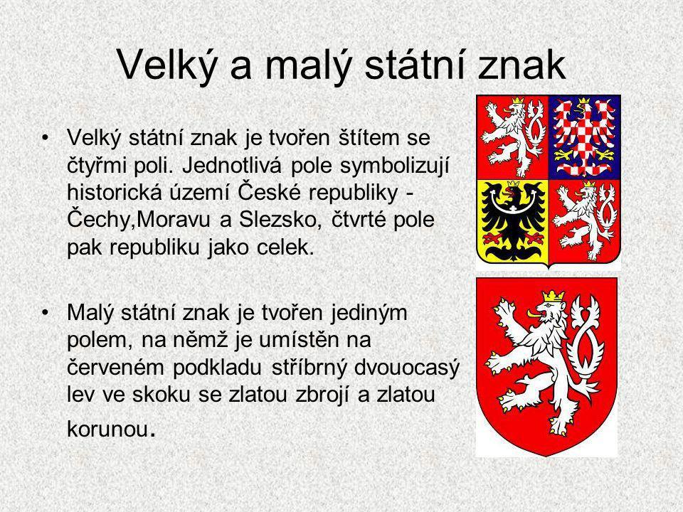 Velký a malý státní znak Velký státní znak je tvořen štítem se čtyřmi poli. Jednotlivá pole symbolizují historická území České republiky - Čechy,Morav