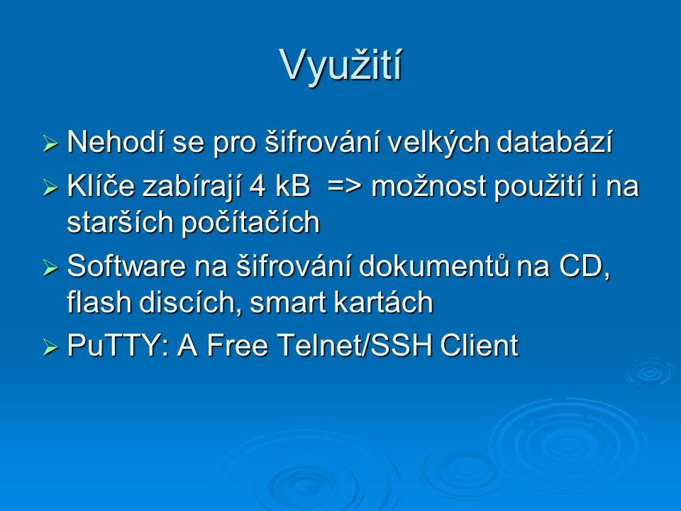 Využití  Nehodí se pro šifrování velkých databází  Klíče zabírají 4 kB => možnost použití i na starších počítačích  Software na šifrování dokumentů