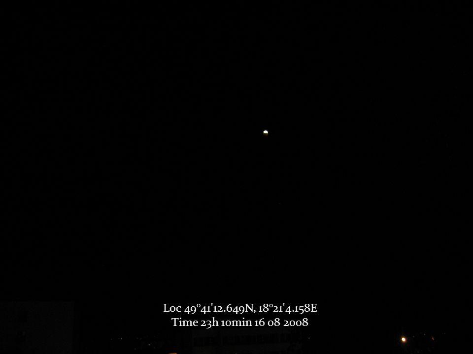 Loc 49°41 12.649N, 18°21 4.158E Time 23h 10min 16 08 2008