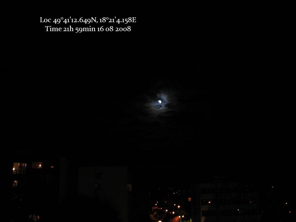 Loc 49°41 12.649N, 18°21 4.158E Time 21h 59min 16 08 2008