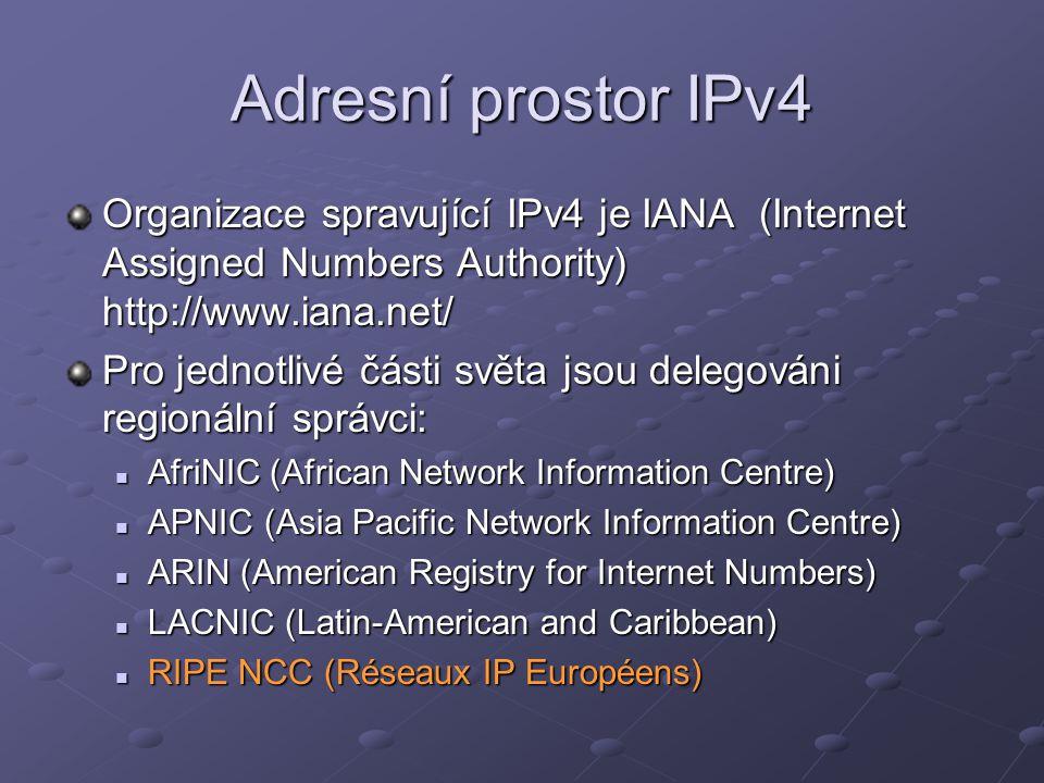 Adresní prostor IPv4 Organizace spravující IPv4 je IANA (Internet Assigned Numbers Authority) http://www.iana.net/ Pro jednotlivé části světa jsou del
