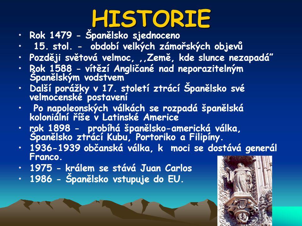 """HISTORIE Rok 1479 - Španělsko sjednoceno 15. stol. - období velkých zámořských objevů Později světová velmoc,,,Země, kde slunce nezapadá"""" Rok 1588 - v"""