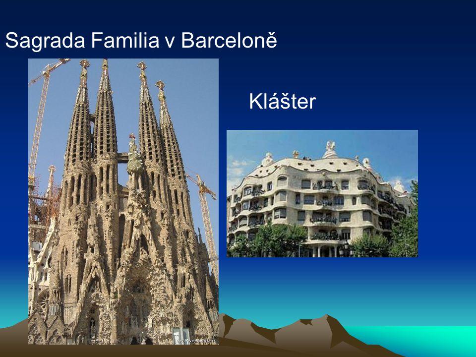 Sagrada Familia v Barceloně Klášter
