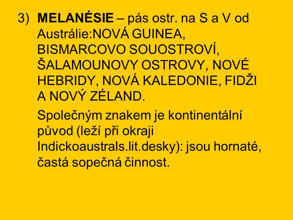 3)MELANÉSIE – pás ostr.