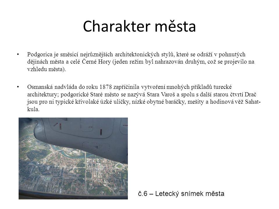 Doprava Přestože je Podgorica městem relativně malým, letecká doprava se zde stává stále více oblíbenou a využívanou.