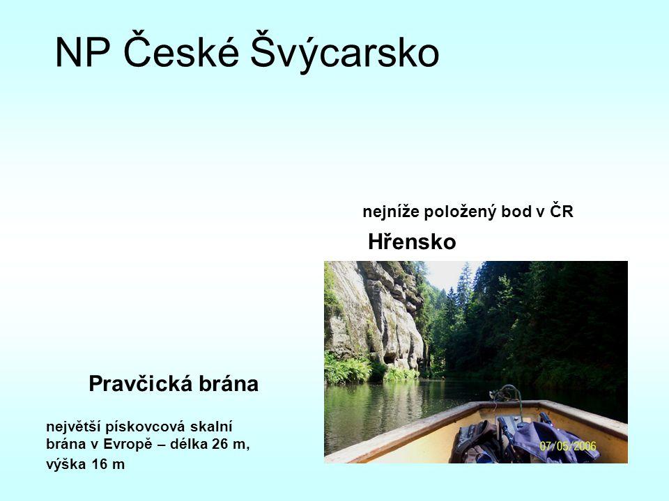 NP České Švýcarsko Pravčická brána největší pískovcová skalní brána v Evropě – délka 26 m, výška 16 m nejníže položený bod v ČR Hřensko