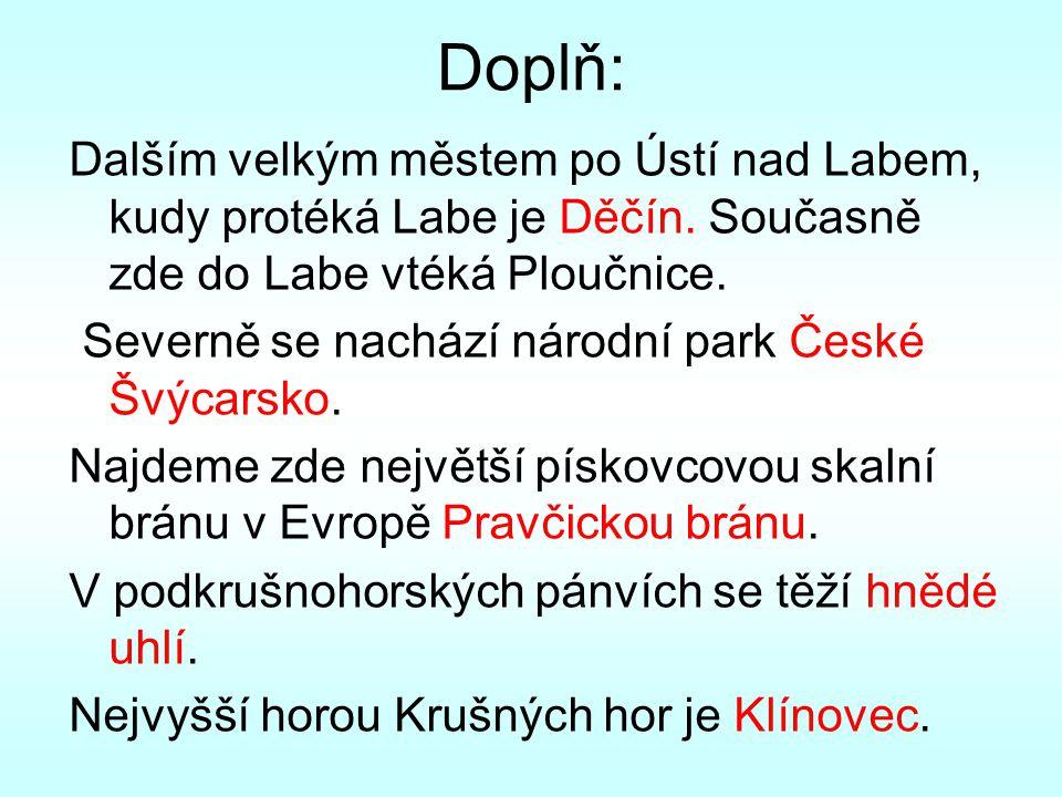 Doplň: Dalším velkým městem po Ústí nad Labem, kudy protéká Labe je Děčín. Současně zde do Labe vtéká Ploučnice. Severně se nachází národní park České