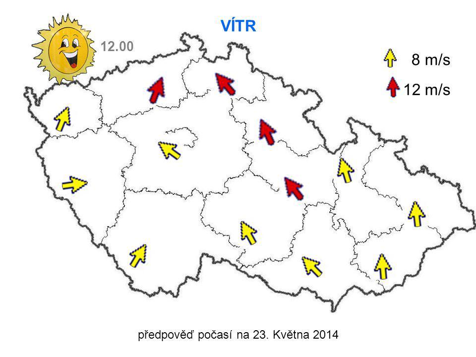 předpověď počasí na 23. Května 2014 VÍTR 8 m/s 12 m/s 12.00