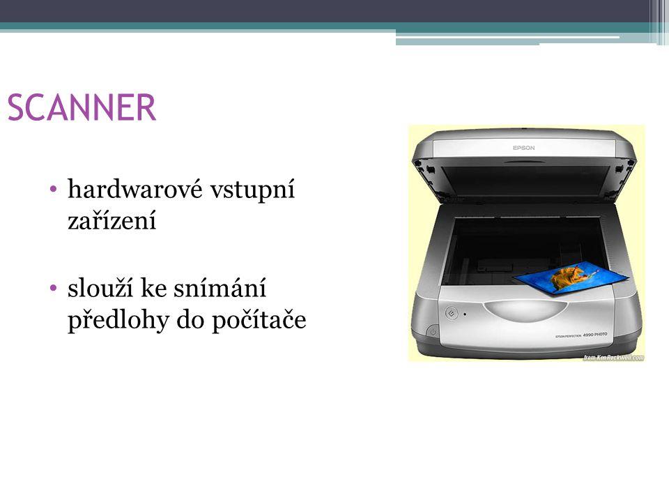 SCANNER hardwarové vstupní zařízení slouží ke snímání předlohy do počítače