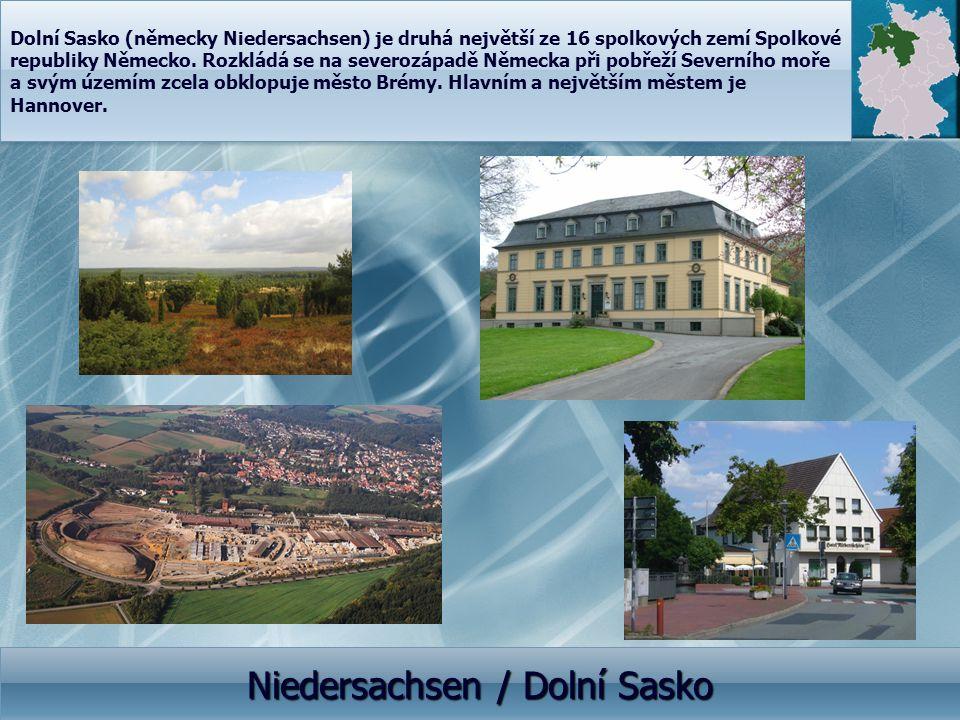 Niedersachsen / Dolní Sasko Dolní Sasko (německy Niedersachsen) je druhá největší ze 16 spolkových zemí Spolkové republiky Německo. Rozkládá se na sev
