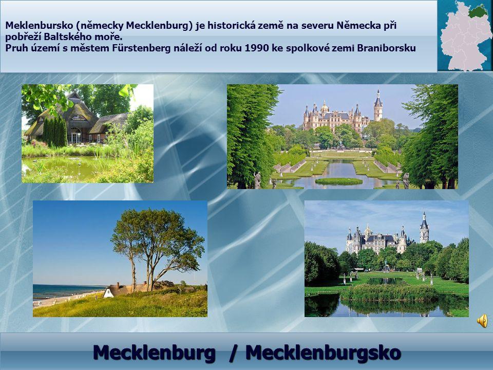 Mecklenburg / Mecklenburgsko Meklenbursko (německy Mecklenburg) je historická země na severu Německa při pobřeží Baltského moře. Pruh území s městem F