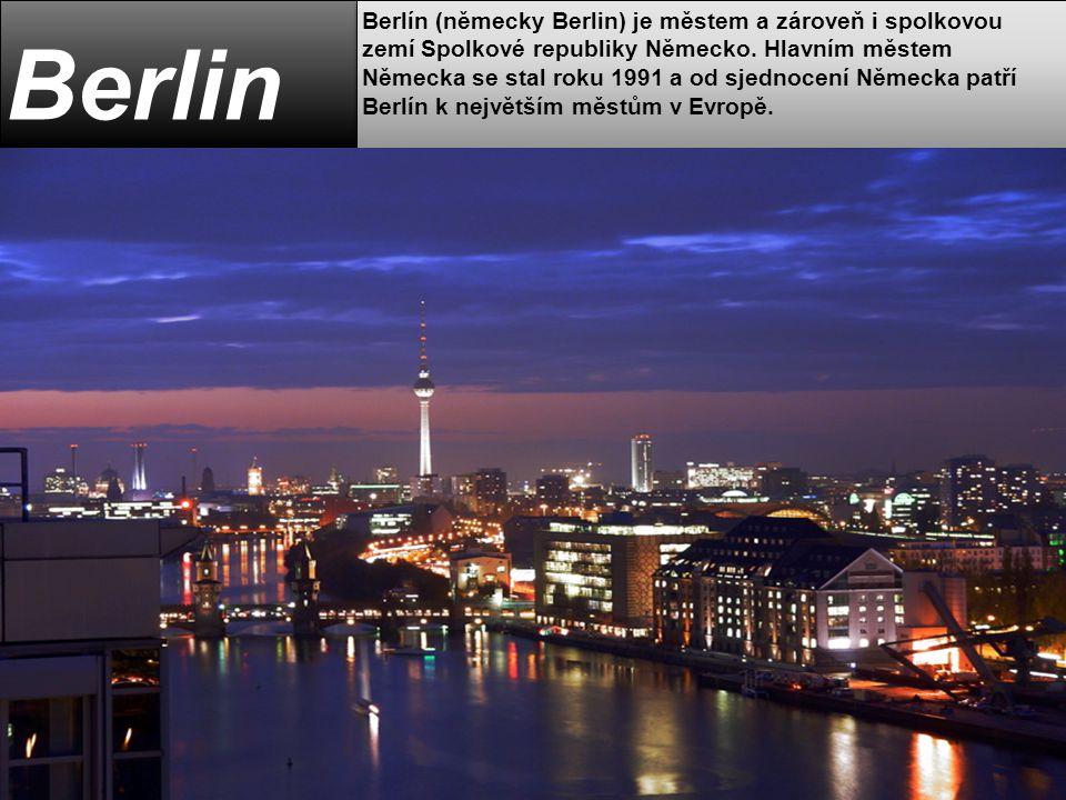 Berlin Berlín (německy Berlin) je městem a zároveň i spolkovou zemí Spolkové republiky Německo. Hlavním městem Německa se stal roku 1991 a od sjednoce