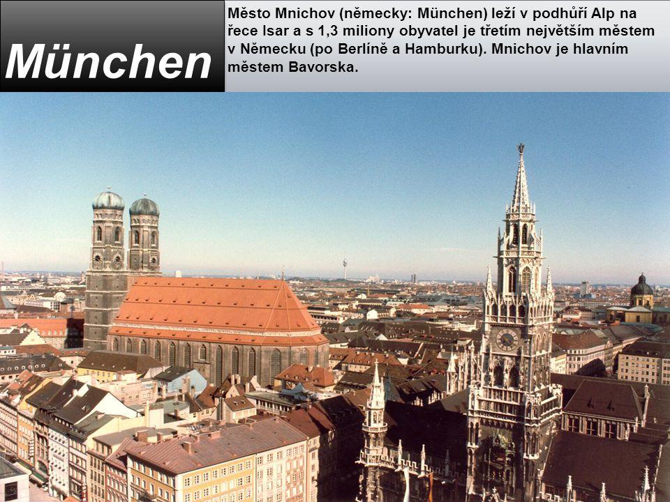 Město Mnichov (německy: München) leží v podhůří Alp na řece Isar a s 1,3 miliony obyvatel je třetím největším městem v Německu (po Berlíně a Hamburku)