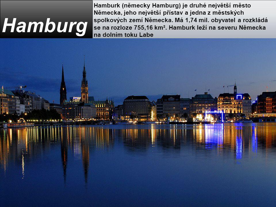Hamburk (německy Hamburg) je druhé největší město Německa, jeho největší přístav a jedna z městských spolkových zemí Německa. Má 1,74 mil. obyvatel a