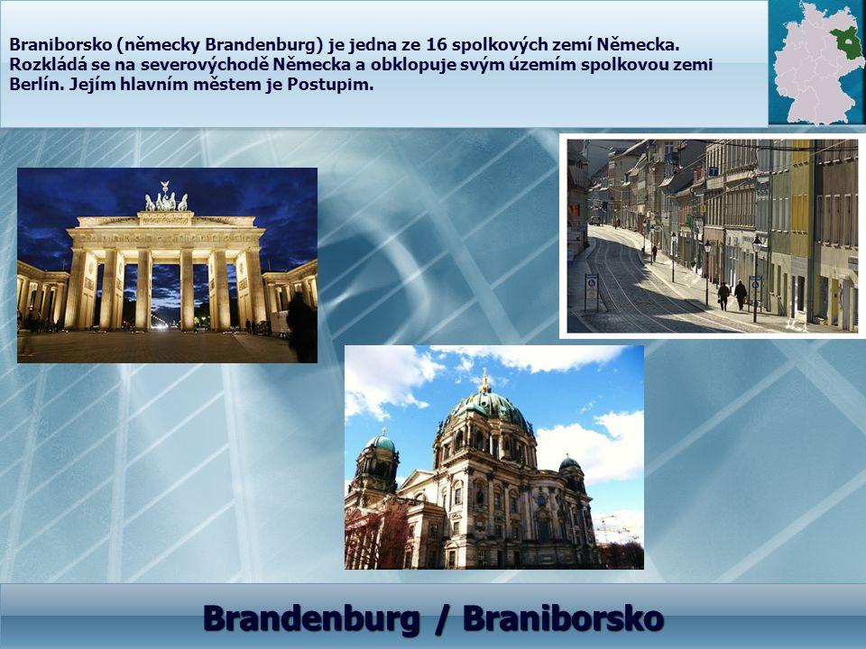 Braniborsko (německy Brandenburg) je jedna ze 16 spolkových zemí Německa. Rozkládá se na severovýchodě Německa a obklopuje svým územím spolkovou zemi