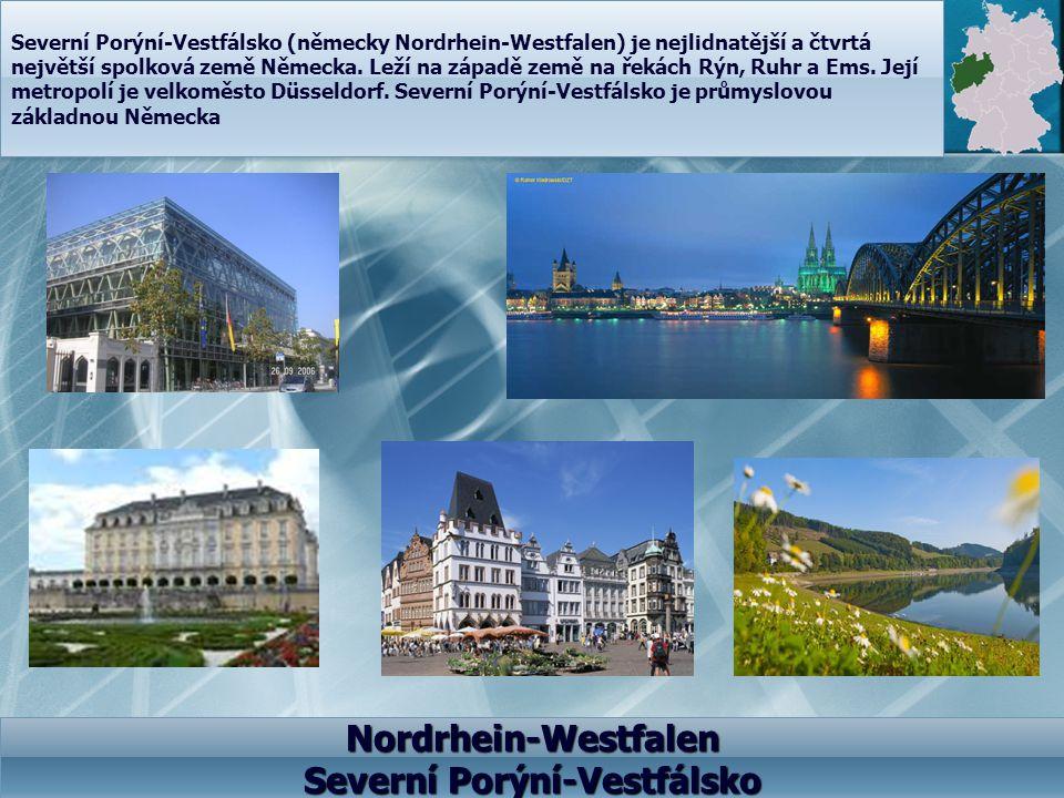Nordrhein-Westfalen Severní Porýní-Vestfálsko Severní Porýní-Vestfálsko (německy Nordrhein-Westfalen) je nejlidnatější a čtvrtá největší spolková země