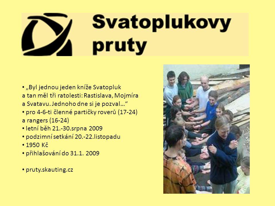 """""""Byl jednou jeden kníže Svatopluk a tan měl tři ratolesti: Rastislava, Mojmíra a Svatavu. Jednoho dne si je pozval…"""" pro 4-6-ti členné partičky roverů"""