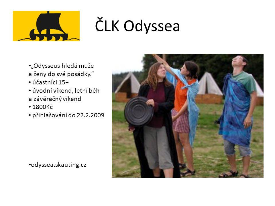 """ČLK Odyssea """"Odysseus hledá muže a ženy do své posádky. účastníci 15+ úvodní víkend, letní běh a závěrečný víkend 1800Kč přihlašování do 22.2.2009 odyssea.skauting.cz"""