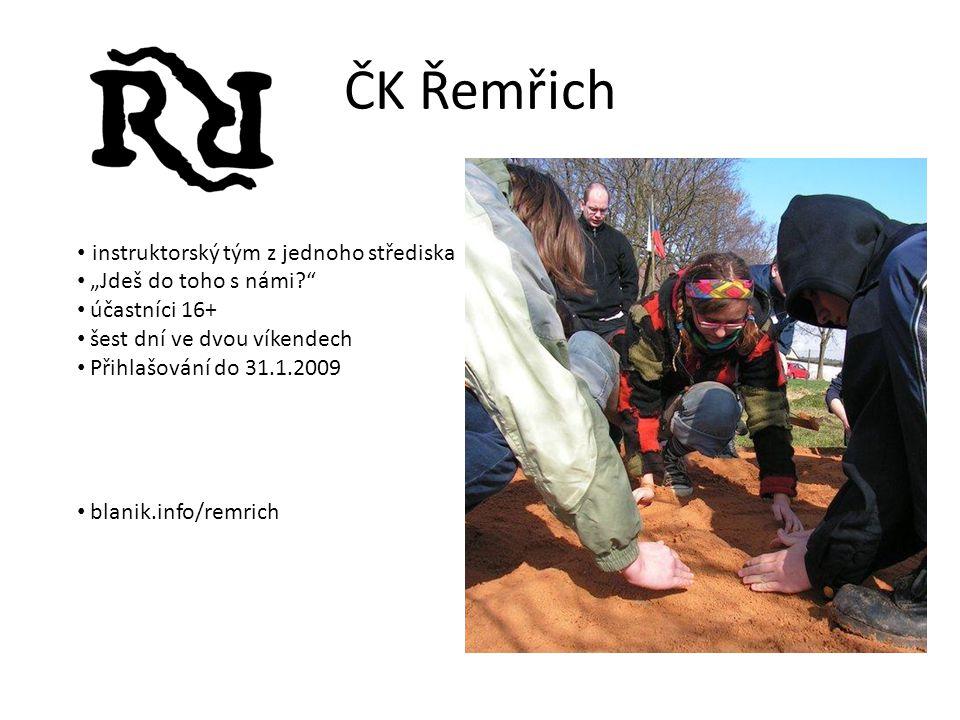 """ČK Řemřich instruktorský tým z jednoho střediska """"Jdeš do toho s námi? účastníci 16+ šest dní ve dvou víkendech Přihlašování do 31.1.2009 blanik.info/remrich"""