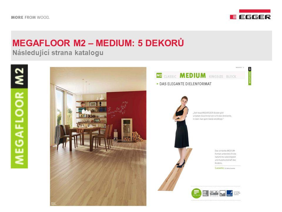 MEGAFLOOR M2 – MEDIUM: 5 DEKORŮ Následující strana katalogu