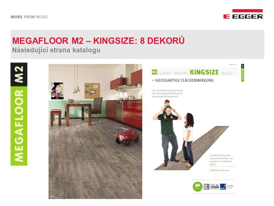 MEGAFLOOR M2 – KINGSIZE: 8 DEKORŮ Následující strana katalogu