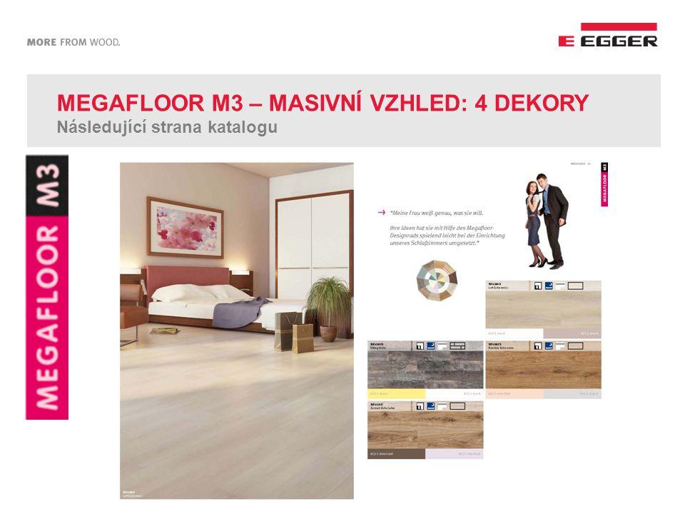MEGAFLOOR M3 – MASIVNÍ VZHLED: 4 DEKORY Následující strana katalogu