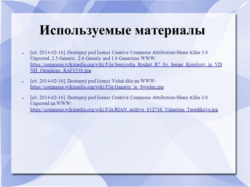 Используемые материалы ● [cit. 2014-02-16]. Dostupný pod licencí Creative Commons Attribution-Share Alike 3.0 Unported, 2.5 Generic, 2.0 Generic and 1