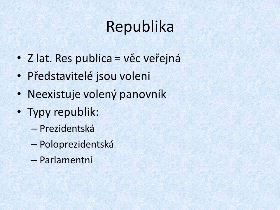 Prezidentská republika Prezident v čele exekutivy – Vybírá a jmenuje ministry, jsou zodpovědní jemu Nevyskytuje se vyjádření důvěry vládě zákonodárným sborem Striktní oddělení moci Uveďte jednu prezidentskou republiku.