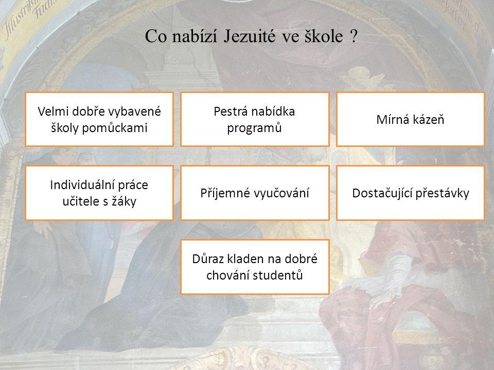 Co nabízí Jezuité ve škole .