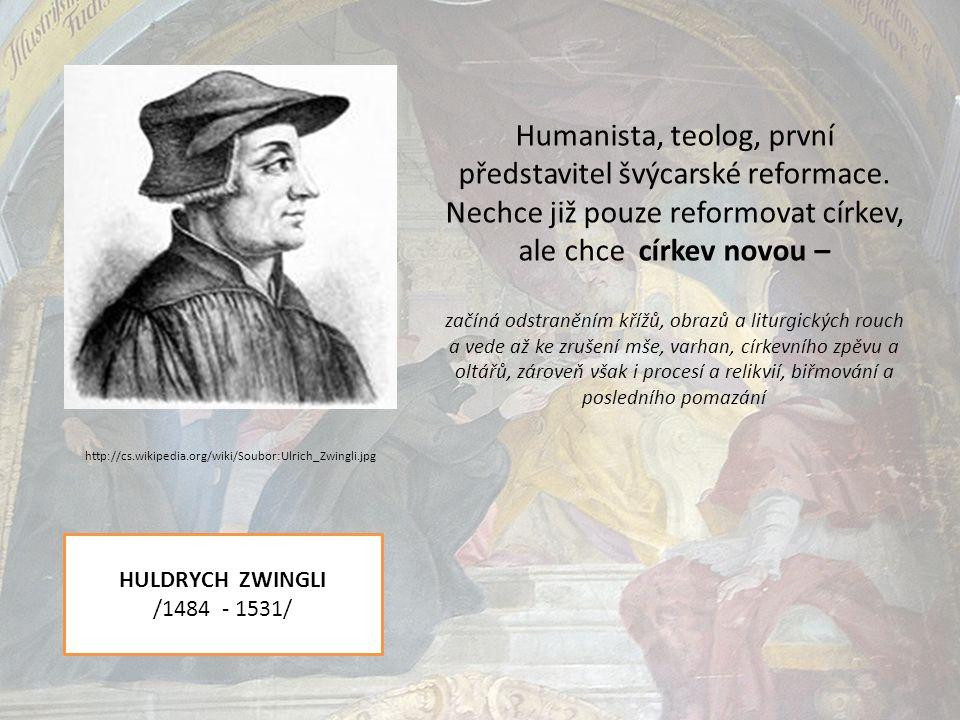 JAN KALVÍN /1509 – 1564/ Je radikálnější než Luther, stál na počátku nejrozšířenější větve protestantismu.