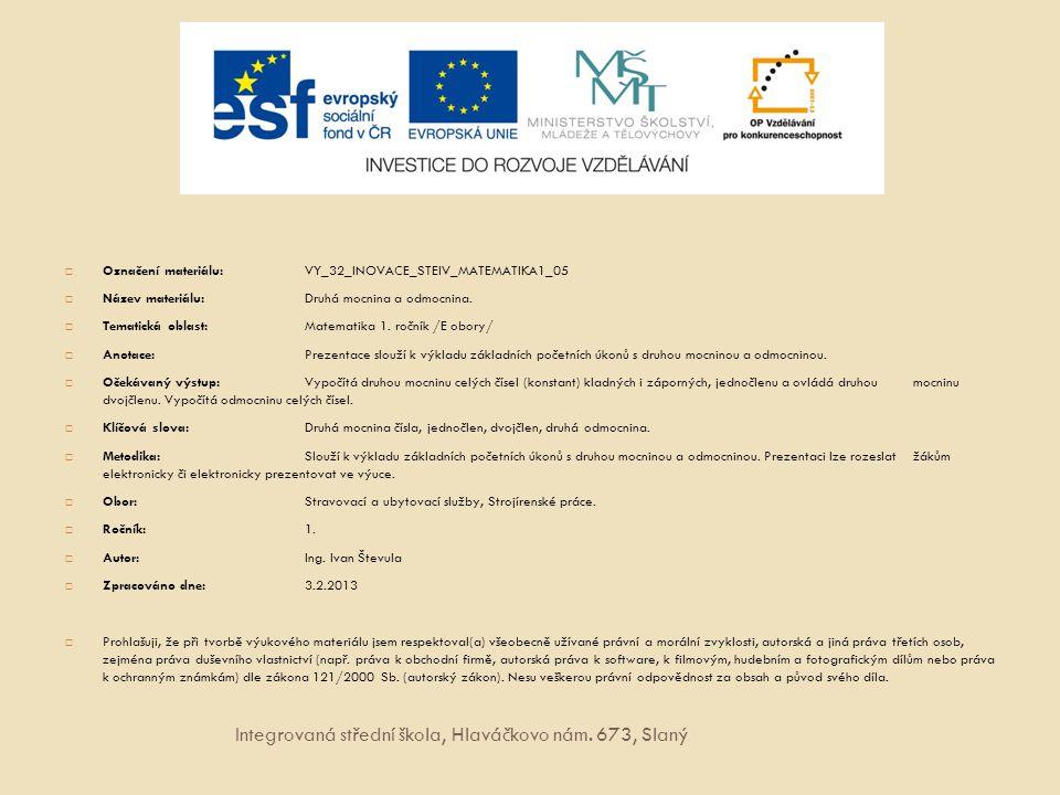 Použitý zdroj  Hlavní zdroj informací: RNDr.Jan Houska, CSs., Mgr.