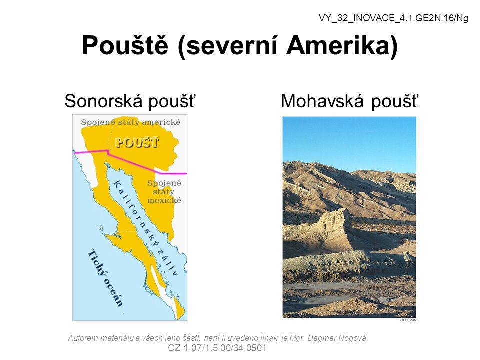Pouště (severní Amerika) Sonorská poušťMohavská poušť VY_32_INOVACE_4.1.GE2N.16/Ng Autorem materiálu a všech jeho částí, není-li uvedeno jinak, je Mgr.
