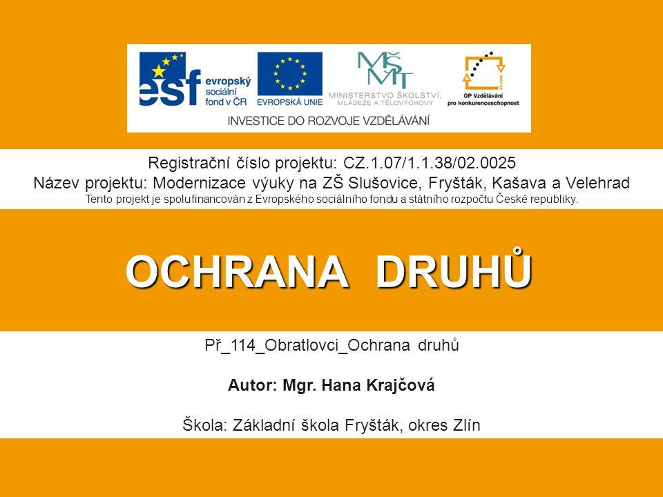 OCHRANA DRUHŮ Registrační číslo projektu: CZ.1.07/1.1.38/02.0025 Název projektu: Modernizace výuky na ZŠ Slušovice, Fryšták, Kašava a Velehrad Tento p