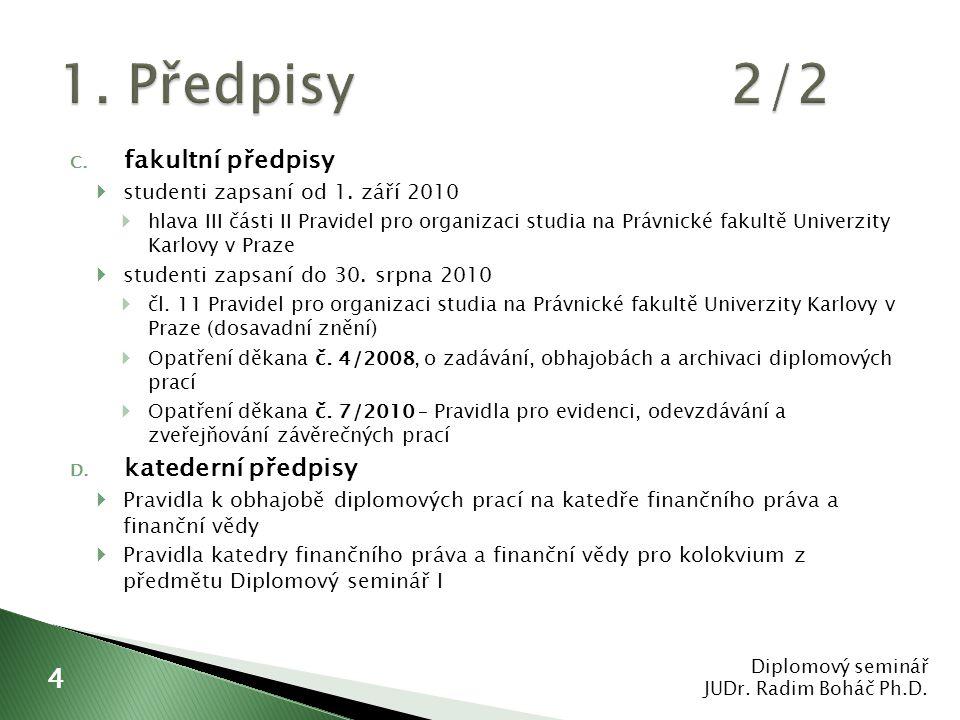 C. fakultní předpisy  studenti zapsaní od 1. září 2010  hlava III části II Pravidel pro organizaci studia na Právnické fakultě Univerzity Karlovy v