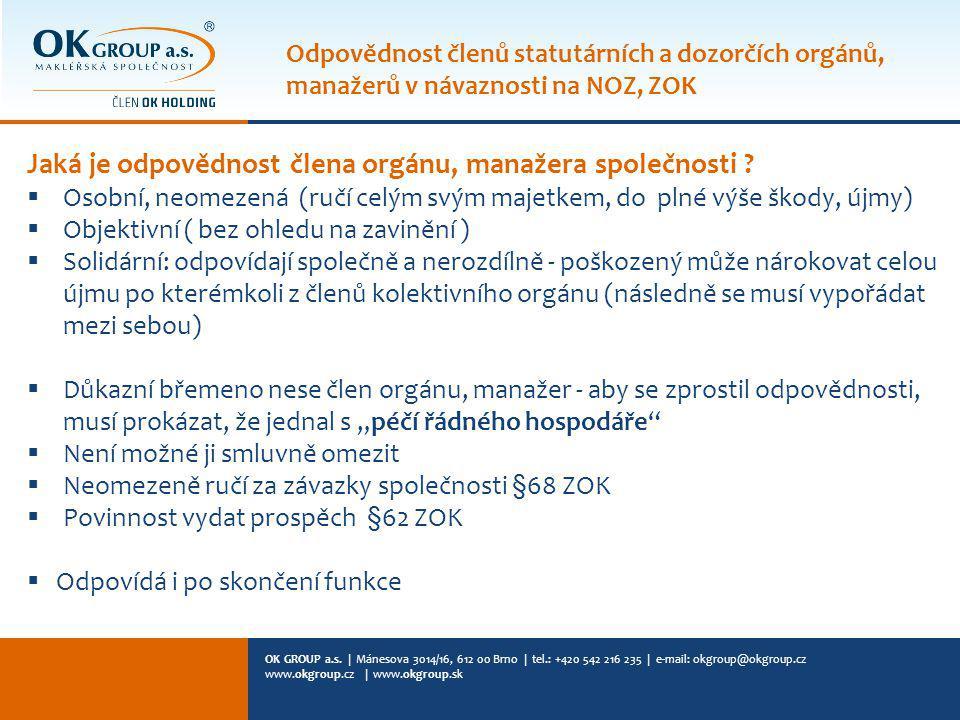 OK GROUP a.s. | Mánesova 3014/16, 612 00 Brno | tel.: +420 542 216 235 | e-mail: okgroup@okgroup.cz www.okgroup.cz | www.okgroup.sk Jaká je odpovědnos