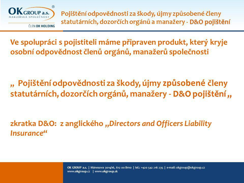 OK GROUP a.s. | Mánesova 3014/16, 612 00 Brno | tel.: +420 542 216 235 | e-mail: okgroup@okgroup.cz www.okgroup.cz | www.okgroup.sk Ve spolupráci s po