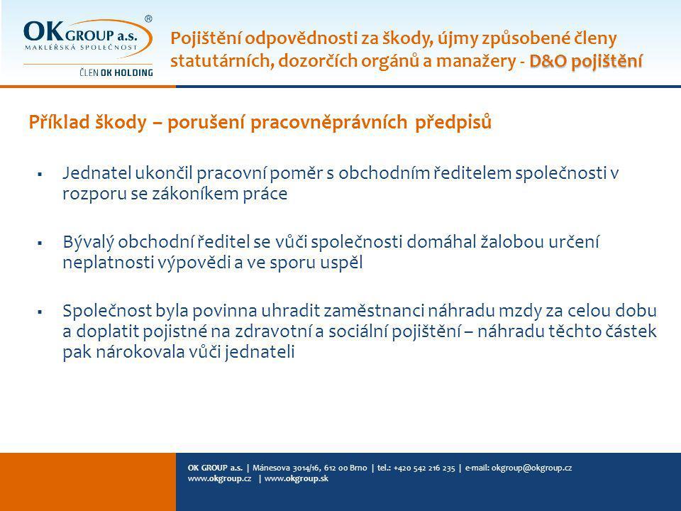 OK GROUP a.s. | Mánesova 3014/16, 612 00 Brno | tel.: +420 542 216 235 | e-mail: okgroup@okgroup.cz www.okgroup.cz | www.okgroup.sk Příklad škody – po