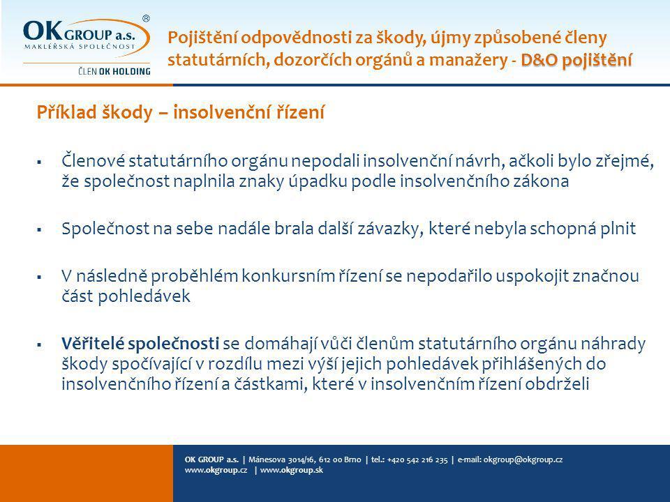 OK GROUP a.s. | Mánesova 3014/16, 612 00 Brno | tel.: +420 542 216 235 | e-mail: okgroup@okgroup.cz www.okgroup.cz | www.okgroup.sk Příklad škody – in