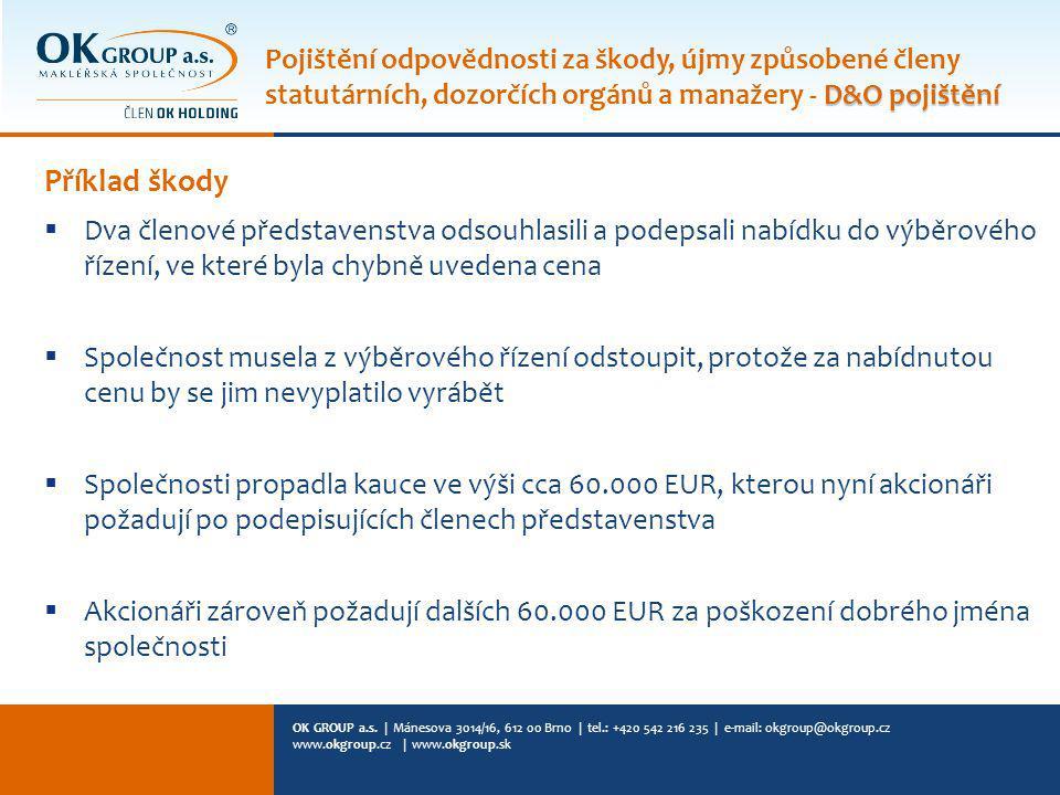 OK GROUP a.s. | Mánesova 3014/16, 612 00 Brno | tel.: +420 542 216 235 | e-mail: okgroup@okgroup.cz www.okgroup.cz | www.okgroup.sk Příklad škody  Dv