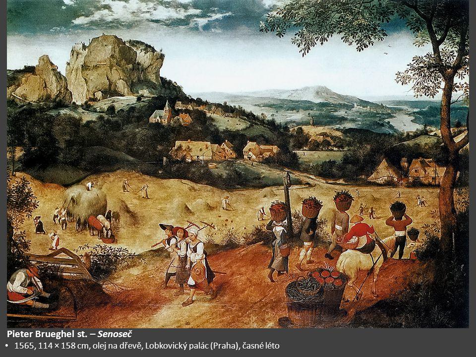 Pieter Brueghel st. – Senoseč Pieter Brueghel st. – Senoseč 1565, 114 × 158 cm, olej na dřevě, Lobkovický palác (Praha), časné léto 1565, 114 × 158 cm